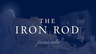 The Iron Rod (Piano Solo)
