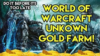 World Of Warcraft Unknown Gold Farm (DO IT BEFORE ITS TOO LATE!)