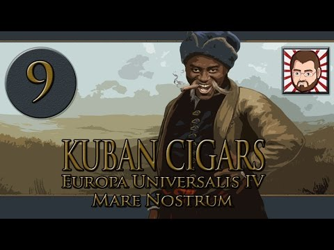 Kuban Cigars [Part 9] A Whole New World - Let's Play Europa Universalis 4 Mare Nostrum