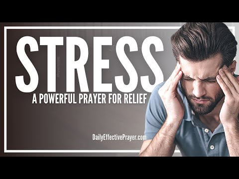 Prayer For Stress Relief - Prayers To Relieve and Remove Stress and Anxiety