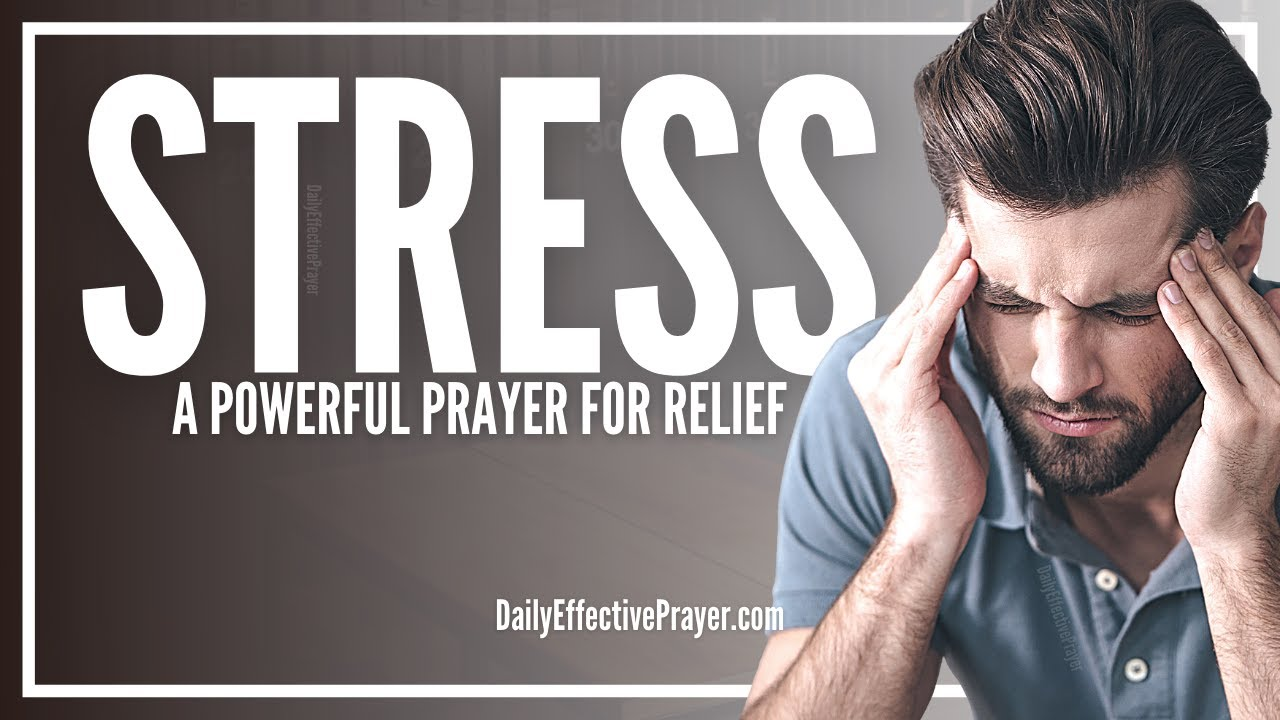 Prayer For Stress Relief | Prayers To Relieve and Remove Stress and Anxiety