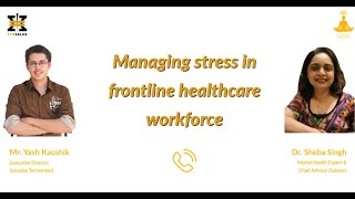 Managing stress in frontline healthcare workforce | COVID-19 | Dr. Sheba Singh