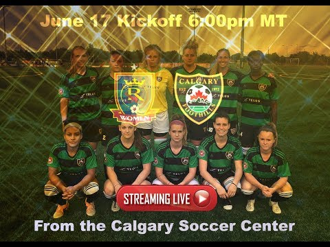 Calgary Foothills WFC vs Real Salt Lake | 17.06.2017 | UWS Soccer | CFN