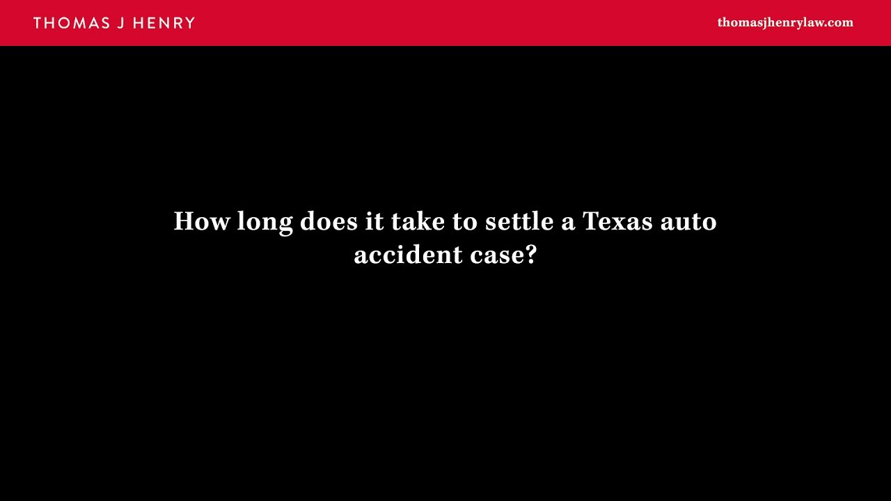 How long does it take to settle a Texas auto accident case?