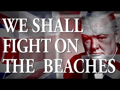 "Epic Speeches #1: Winston Churchill - ""We Shall Fight On the Beaches"""