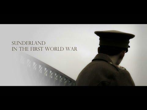 Sunderland in The First World War - Full - Lonely Tower Film & Media