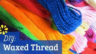 How to Make Waxed Thread