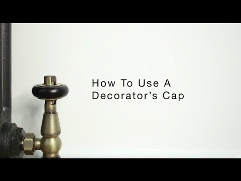 How to use  a decorators cap with Windsor valves