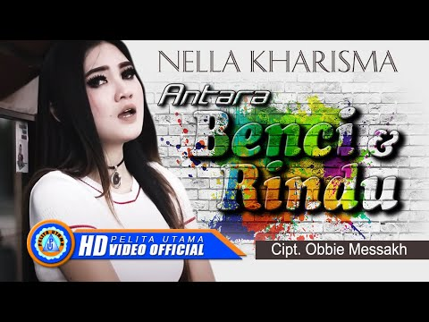 Nella Kharisma - ANTARA BENCI DAN RINDU ( Official Music Video ) [HD]