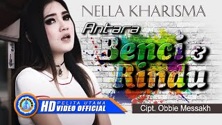 nella kharisma antara benci dan rindu official music video
