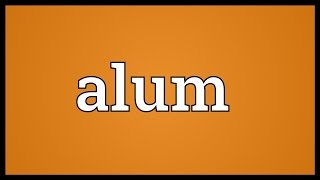 Alum Meaning