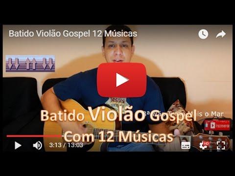 Batido de Violão 12 Músicas de Exemplo Ritmo usado em Muitos Louvores Violão Gospel (Warley Sudario)