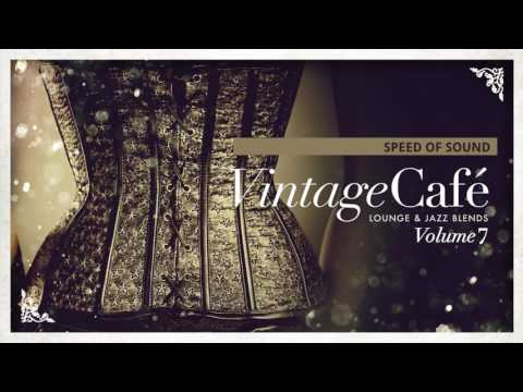 Speed Of Sound - Coldplay´s song - Vintage Café Vol. 7 - The new release!