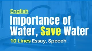 10 Lines on Save Water, Importance of Water- Short Essay, Speech in English