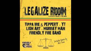 YT - In The Streets (Legalize Riddim - Friendly Fire Music 2013)