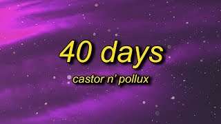Castor N' Pollux - 40 Days (Lyrics)