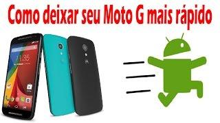 como melhorar o desempenho do seu celular android moto g 1 2 3 4