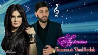 Umman  Tural Sedali - Ay Omrum (Yeni 2020)