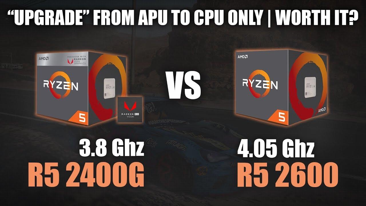 Ryzen 5 2400G vs Ryzen 5 2600   APU vs CPU   720p, 1080p and 1440p Gaming  Benchmarks