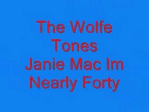 The Wolfe Tones Janie Mac Im Nearly Forty