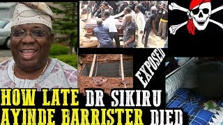 HOW LATE DR SIKIRU AYINDE BARRISTER DIED (SO DEEP)