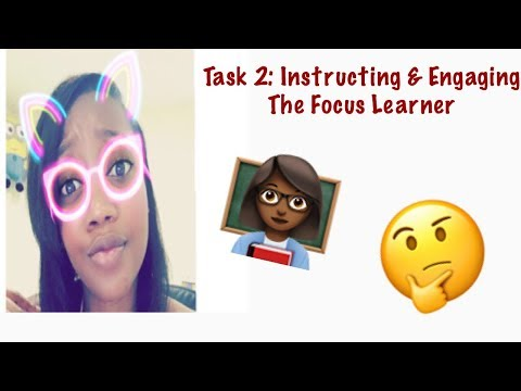Task 2: Instructing & Engaging The Focus Learner
