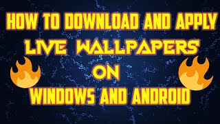 How To Download & Apply Live Wallpapers On Android & Windows | Monish Sarker |