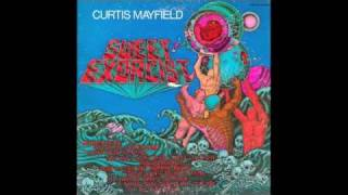 "Curtis Mayfield, ""Sweet Exorcist"""