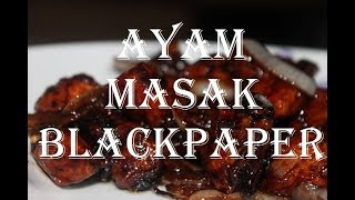 Resepi Mudah Ayam Masak Blackpaper ====please subscribe masak apa hari ini======