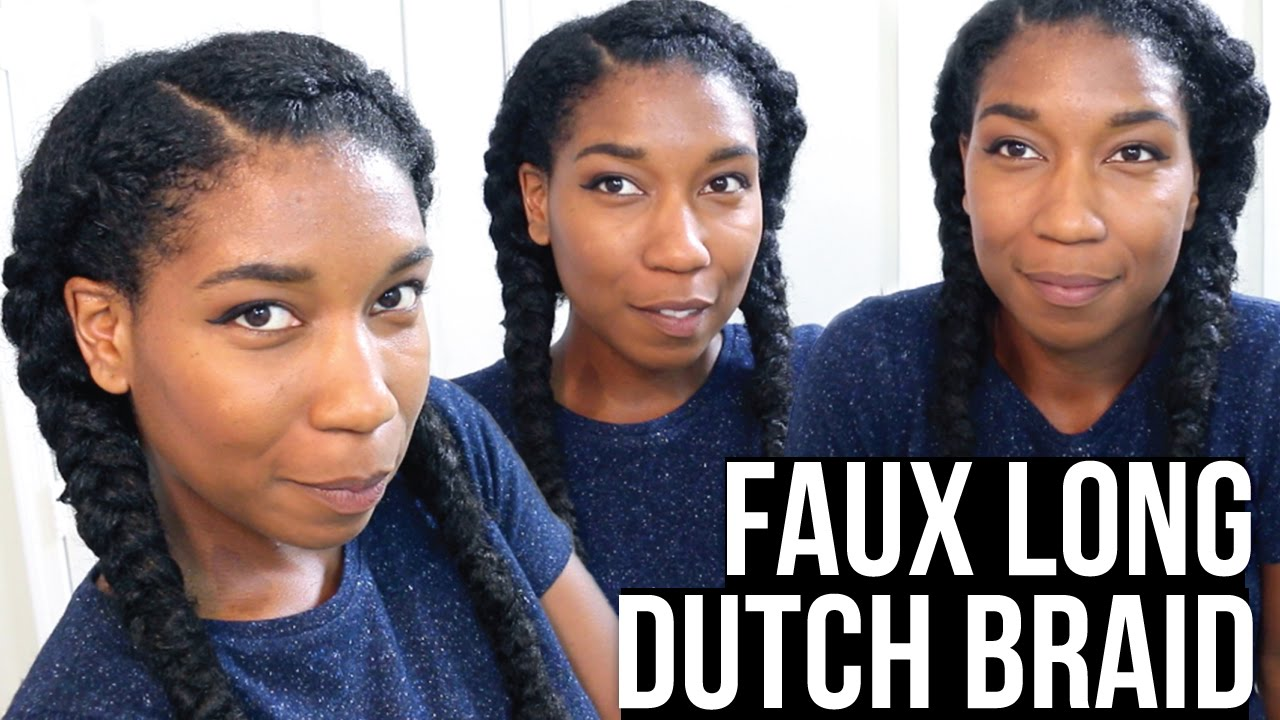 Protective Hairstyles Dutch Braids: Faux Long Dutch Braids W/ Synthetic Hair