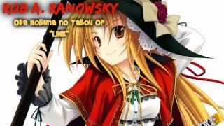 "Rob A. Ranowsky - Oda Nobuna no Yabou OP ""LINK"" 織田信奈の野望 Aimi GUITAR COVER"