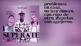 Negro Jari - Supérate Ft. Haze, Manuel El Popeye [Prod. By Astrophonik] (Audio Y Letra)