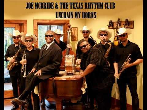 JOE MCBRIDE & THE TEXAS RHYTHM CLUB - UNCHAIN MY HORNS 1
