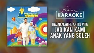 Hadad Alwi ft. Anti & Vita - Jadikan Kami Anak Yang Soleh (Official Karaoke Video)