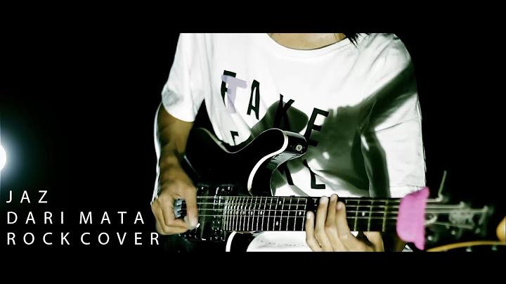 jaz  dari mata rock cover by jeje guitaraddict ft irem official music video