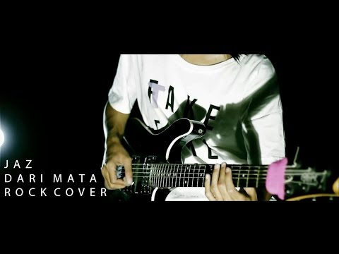 Jaz - Dari Mata Rock Cover By Jeje GuitarAddict ft Irem