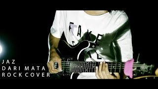 Jaz - Dari Mata Rock Cover By Jeje GuitarAddict ft Irem (Official Music Video)