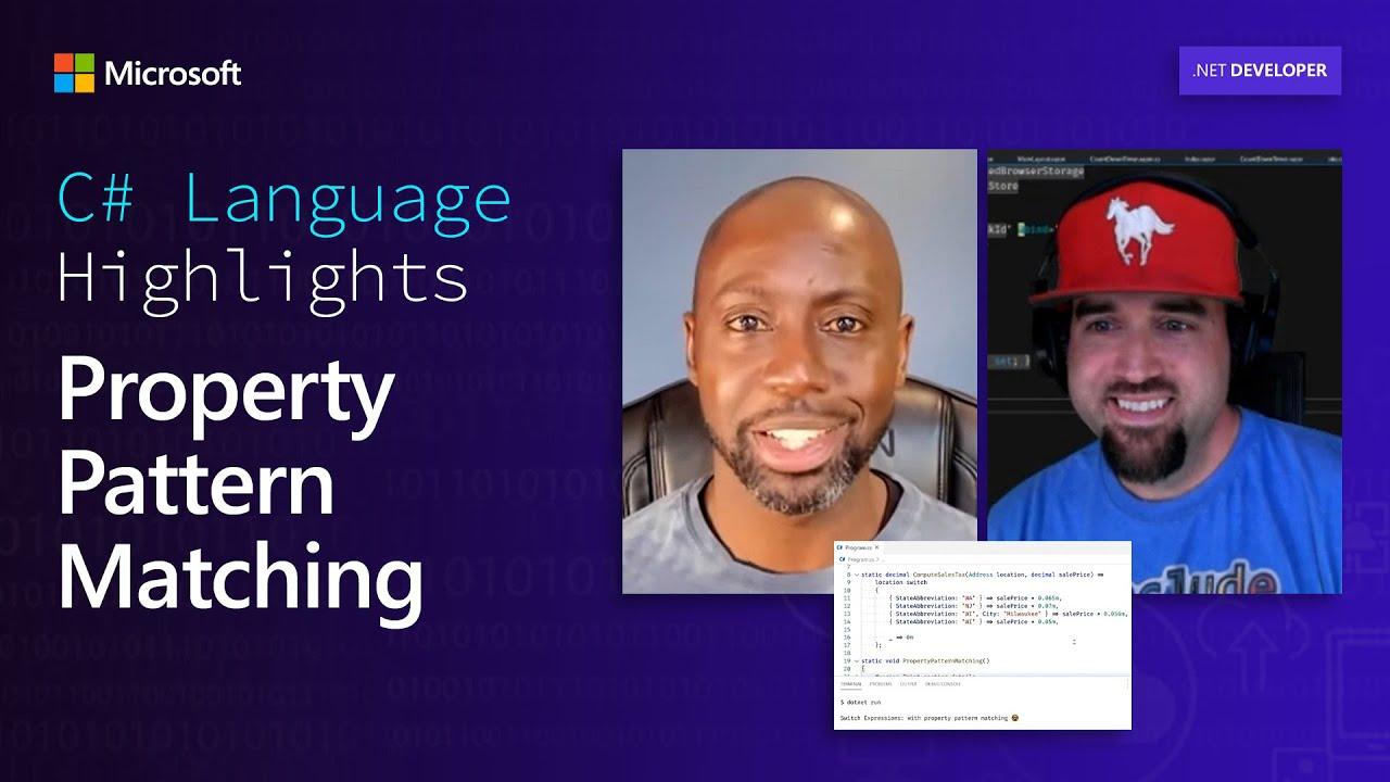 C# Language Highlights: Property Patterning Matching