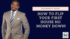 How to Flip Your First House NO MONEY DOWN!