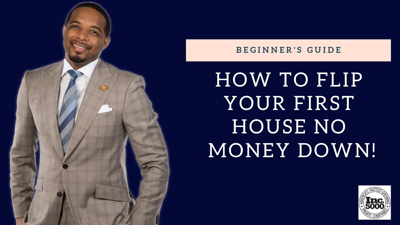 How To Flip Your First House No Money Down You