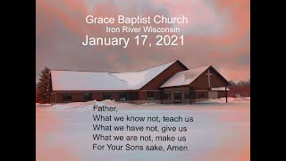 Sunday Service From Grace Baptist Church in Iron River Wi Jan 17 2021