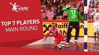 Top 7 Players | Main Round | Men's EHF EURO 2018