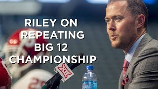Oklahoma Coach Lincoln Riley on repeating Big 12 championship