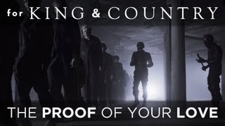 for KING & COUNTRY - The Proof Of Your Love