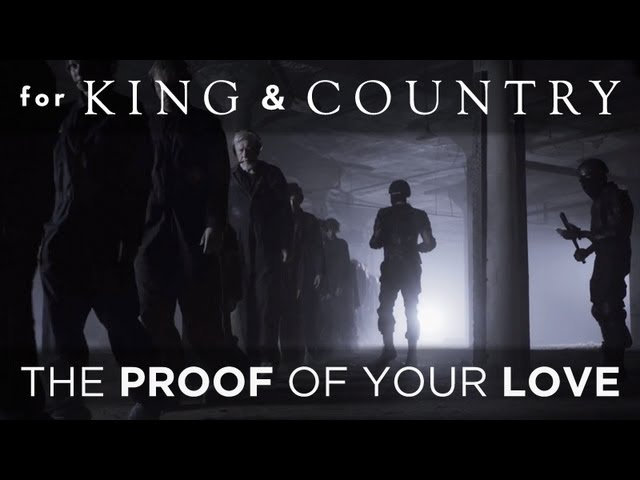 for KING COUNTRY - The Proof Of Your Love