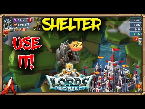 Lords Mobile: The Shelter... Use It!