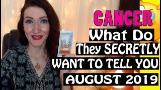 Cancer,  WHAT DO THEY SECRETLY WANT TO TELL YOU August 2019 SPY ON THEM LOVE READINGS