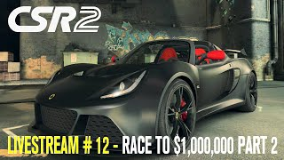 CSR Racing 2 (by Naturalmotion) - iOS / Android - HD LiveStream # 12 - RACE TO $1,000,000 PART 2