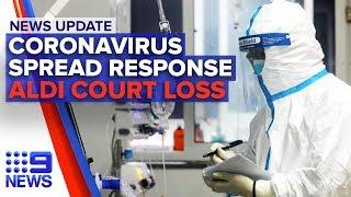 News Update: $100m to fight coronavirus, Court rules against Aldi | Nine News Australia