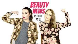 BEAUTY NEWS - 15 June 2018